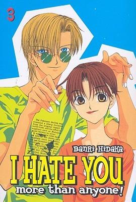 I Hate You More Than Anyone Vol. 3 by Banri Hidaka