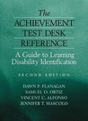 The Achievement Test Desk Reference: A Guide to Learning Disability Identification