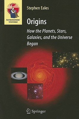 Free download Origins: How the Planets, Stars, Galaxies, and the Universe Began PDF
