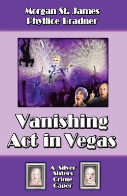 Vanishing Act in Vegas(Silver Sisters Mysteries 3)