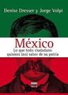 México: Lo que todo ciudadano quisiera (no) saber de su patria