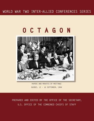 Octagon: Quebec, 12-16 September 1944 (World War II Inter-Allied Conferences Series)