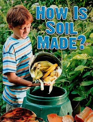 how-is-soil-made