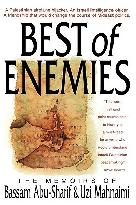 The Best of Enemies: Memoirs of Bassam Abu-Sharif and Uzi Mahnaimi