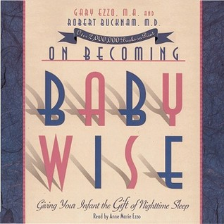 On Becoming Babywise by Gary Ezzo