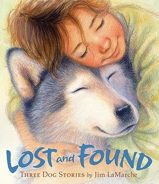 Image result for Lost and Found Three Dog Stories by Jim LaMarche