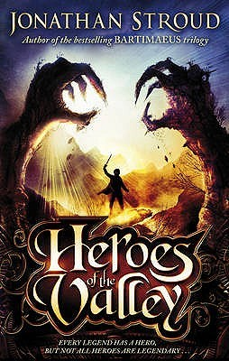 Heroes Of The Valley by Jonathan Stroud