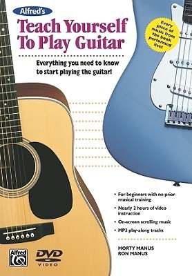 Alfred's Teach Yourself to Play Guitar: Everything You Need to Know to Start Playing the Guitar! [With DVD]