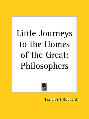 Little Journeys to the Homes of the Great Vol. 8: Great Philosophers
