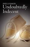 Undoubtedly Indecent
