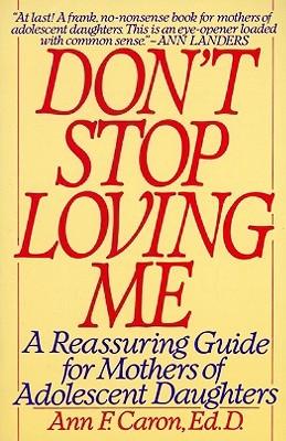 Don't Stop Loving Me by Ann F. Caron