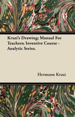 Krusi's Drawing; Manual for Teachers; Inventive Course - Analytic Series