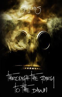 Through the Fury to the Dawn by Stu Jones