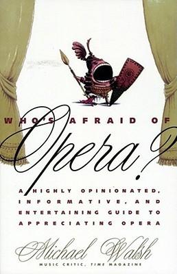 Who's Afraid of Opera?