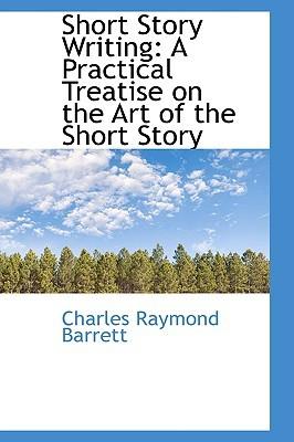 Short Story Writing by Charles Raymond Barrett