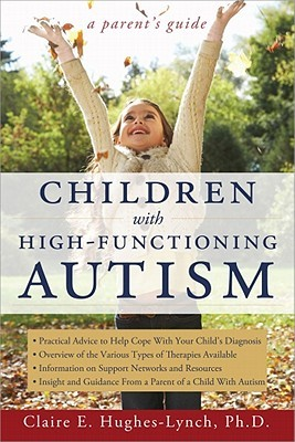Children With High Functioning Autism: A Parents Guide