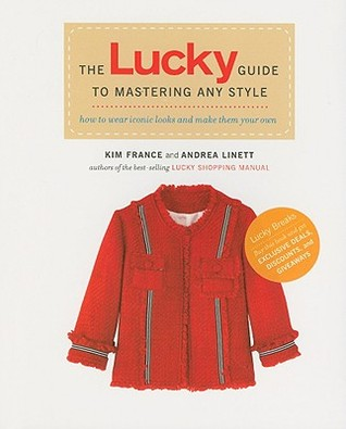 The Lucky Guide to Mastering Any Style by Kim France