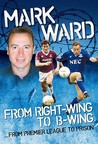 Mark Ward: Right Wing To B Wing...Premier League To Prison