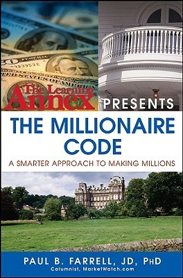 The Learning Annex Presents the Millionaire Code: A Smarter Approach to Making Millions