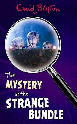 The Mystery of the Strange Bundle by Enid Blyton