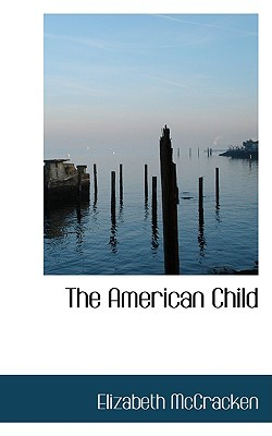 The American Child by Elizabeth  McCracken