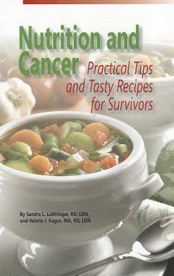 Nutrition and Cancer: Practical Tips and Tasty Recipes for Survivors