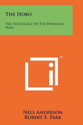 The Hobo: The Sociology of the Homeless Man
