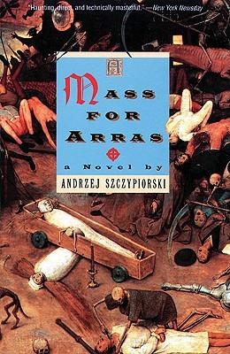 A Mass for Arras by Andrzej Szczypiorski