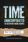 Time, Unincorporated: The Doctor Who Fanzine Archives: Vol. 2: Writings on the Classic Series