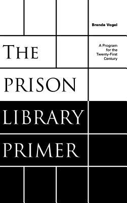 The Prison Library Primer by Brenda Vogel