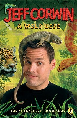 A Wild Life: The Authorized Biography