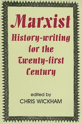 marxist-history-writing-for-the-twenty-first-century