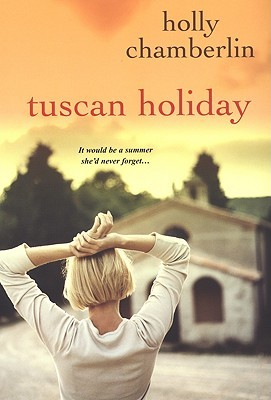 Tuscan Holiday by Holly Chamberlin