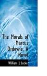The Morals of Marcus Ordeyne, a Novel