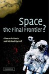 Space, the Final Frontier?