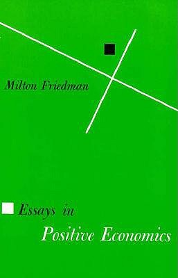 essays in positive economics by milton friedman 103376