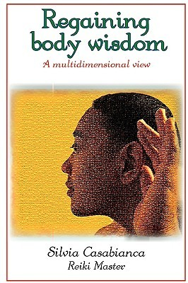 Regaining Body Wisdom - A Multidimensional View