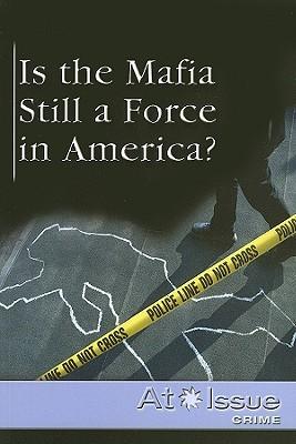 Is the Mafia Still a Force in America?