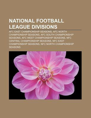 National Football League Divisions: Afc East Championship Seasons, Afc North Championship Seasons, Afc South Championship Seasons
