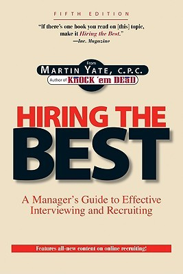 hiring-the-best-a-manager-s-guide-to-effective-interviewing-and-recruiting