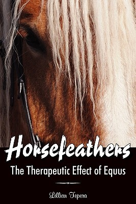 Horsefeathers: The Therapeutic Effect of Equus