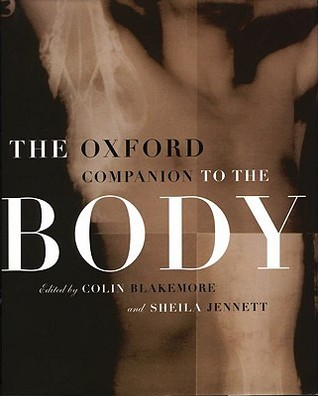 The oxford companion to the body by Colin Blakemore