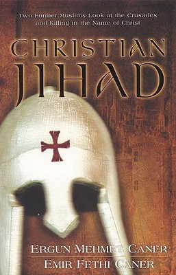 christian-jihad-two-former-muslims-look-at-the-crusades-and-killing-in-the-name-of-christ