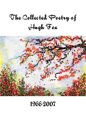 The Complete Poetry of Hugh Fox 1966-2007