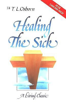 Healing the sick a living classic by tl osborn 754419 fandeluxe Gallery