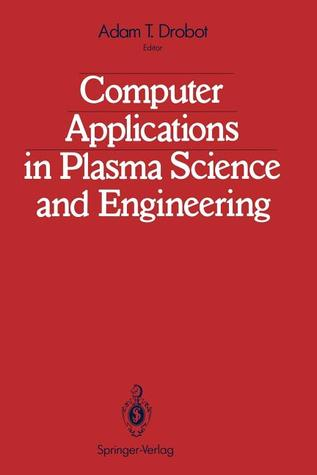Computer Applications in Plasma Science and Engineering
