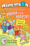 The Berenstain Bears and Mama for Mayor! by Jan Berenstain