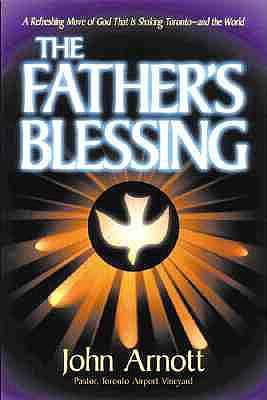 Fathers Blessing: A refreshing move of God that is shaking Toronto-and the world