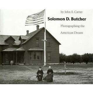 Solomon D. Butcher: Photographing the American Dream
