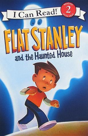 Flat Stanley and the Haunted House(Flat Stanley - I Can Read! (Level 2) )